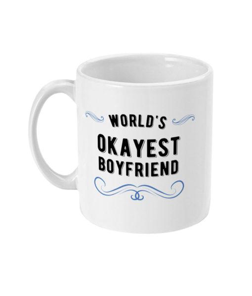 World's Okayest Boyfriend Mug in White