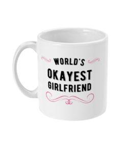 World's Okayest Girlfriend Mug in White