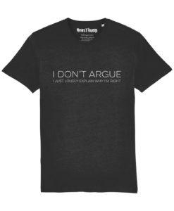 I don't argue T-shirt in black