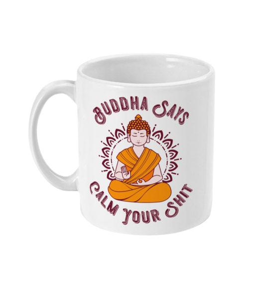 Buddha says calm your shit Mug
