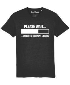 Sarcastic Comment Loading Black T-shirt