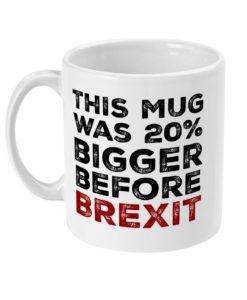 This mug was 20% bigger before Brexit